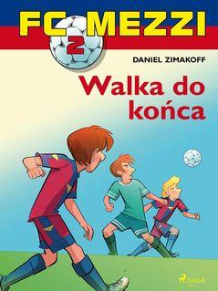 FC Mezzi 2 - Walka do końca - Agnieszk Sivertsen, Daniel Zimakoff