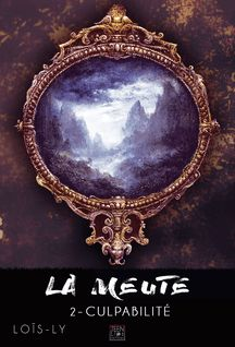 La meute - Tome 2 - Loïs Ly