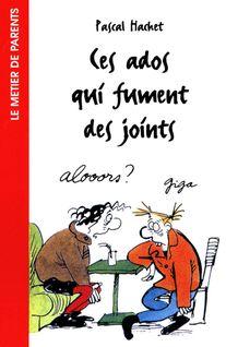 Ces ados qui fument des joints - Pascal Hachet