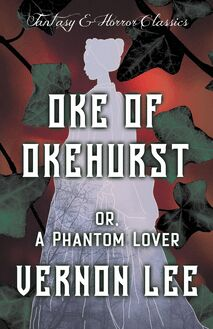 Oke of Okehurst - or, A Phantom Lover