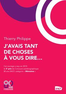 J'avais tant de choses à vous dire... de Thierry Philippe - fiche descriptive