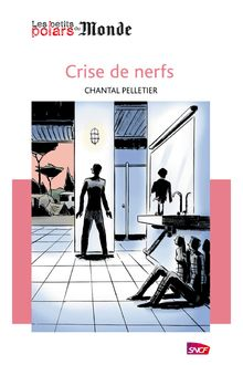 Crise de nerfs de Chantal Pelletier - fiche descriptive