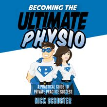 Becoming the ultimate physio