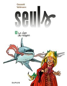 Seuls -Tome 3 - Le clan du requin