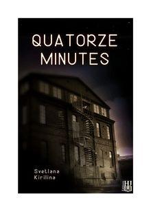 Quatorze minutes de Svetlana KIRILINA - fiche descriptive