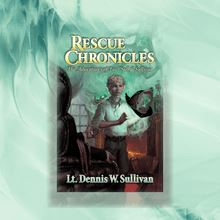 "Rescue Chronicles: Luc ""Sully"" Sullivan and the Magic Amulet"