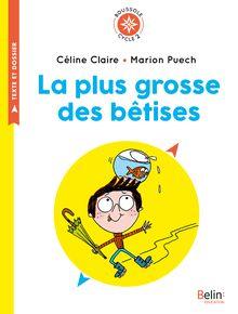 La Plus Grosse des Bêtises de Marion Puech, Céline Claire - fiche descriptive