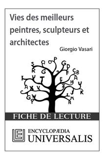 Vies des meilleurs peintres, sculpteurs et architectes de Giorgio Vasari (Les Fiches de lecture d