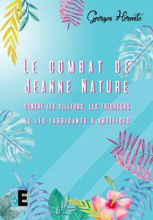 Le combat de Jeanne nature contre les pilleurs, les tricheurs et les fabricants d'artifices