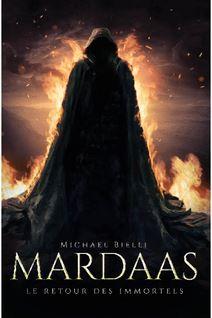 Mardaas - Le Retour des Immortels :Tome 1 - Michael Bielli