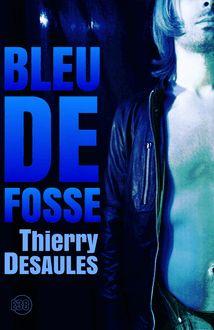 Bleu de fosse de Thierry Desaules - fiche descriptive