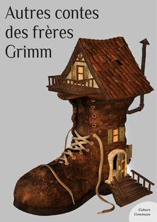 Autres contes des frères Grimm - Les frères Grimm