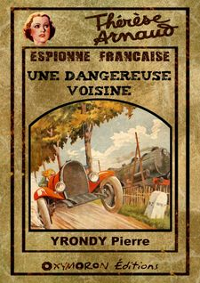 Une dangereuse voisine - Pierre Yrondy