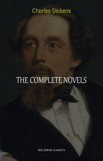 Charles Dickens Collection: The Complete Novels (Great Expectations, Oliver Twist, David Copperfield, The Pickwick Papers, Bleak House...)