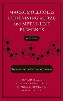 Macromolecules Containing Metal and Metal-Like Elements, Volume 6