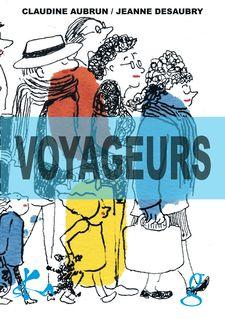 Voyageurs - Jeanne Desaubry, Claudine Aubrun