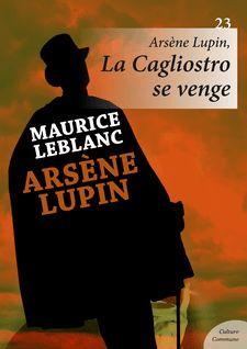 Arsène Lupin, La Cagliostro se venge - Maurice Leblanc