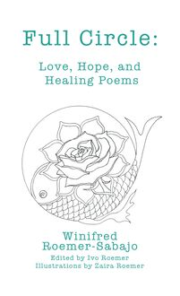 Full Circle: Love, Hope, and Healing Poems