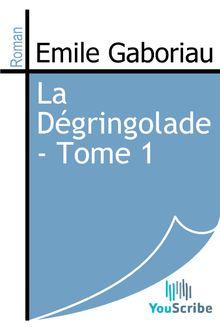 La Dégringolade - Tome 1