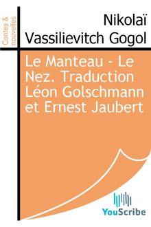 Le Manteau - Le Nez. Traduction Léon Golschmann et Ernest Jaubert de Nikolaï Vassilievitch Gogol - fiche descriptive