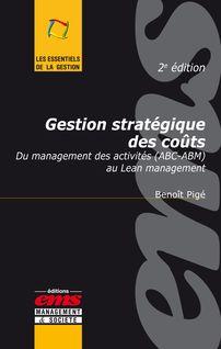 Gestion stratégique des coûts - 2e édition - Benoît Pigé
