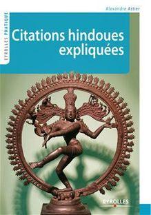 Citations hindoues expliquées de Astier Alexandre - fiche descriptive