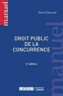 Droit public de la concurrence - 2e édition - Benoit Delaunay