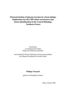Characterization of igneous terranes by zircon dating [Elektronische Ressource] : implications for the UHP relicts occurrences and suture identification in the Central Rhodope, Northern Greece / Philippe Turpaud