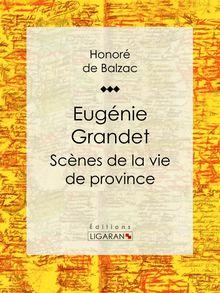 Eugénie Grandet de Honoré de Balzac, Ligaran - fiche descriptive