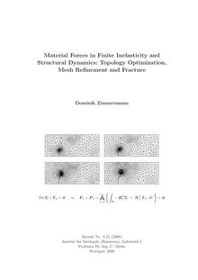 Material forces in finite inelasticity and structural dynamics [Elektronische Ressource] : topology optimization, mesh refinement and fracture / vorgelegt von Dominik Zimmermann