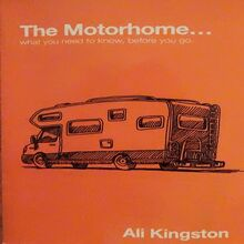 The Motorhome...What You Need To Know, Before You Go