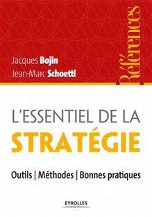 L'essentiel de la stratégie de Bojin Jacques, Schoettl Jean-Marc - fiche descriptive