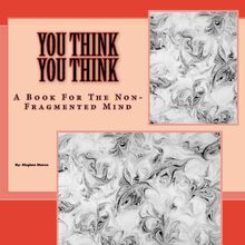 You Think You Think: A Book for the Non-Fragmented Mind