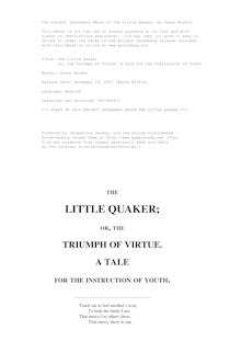 The Little Quaker - or, the Triumph of Virtue. A Tale for the Instruction of Youth