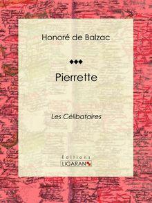 Pierrette de Honoré de Balzac, Ligaran - fiche descriptive