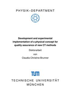 Development and experimental implementation of a physical concept for quality assurance of new CT methods [Elektronische Ressource] / Claudia Christine Brunner
