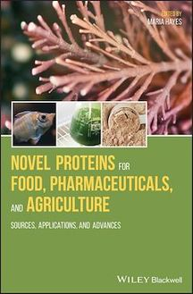 Novel Proteins for Food, Pharmaceuticals, and Agriculture