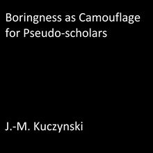 Boringness as Camouflage for Pseudo-scholars
