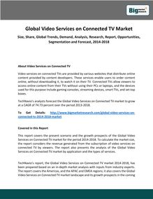 Global Video Services on Connected TV Market Size, Share, Global Trends, Demand, Analysis, Research, Report, Opportunities, Segmentation and Forecast, 2014-2018