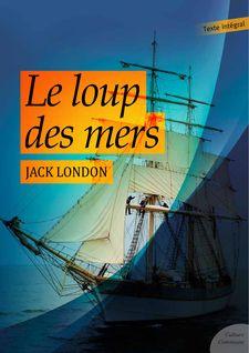 Le loup des mers - Jack London