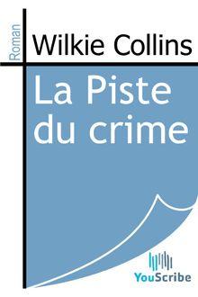 La Piste du crime de Wilkie Collins - fiche descriptive
