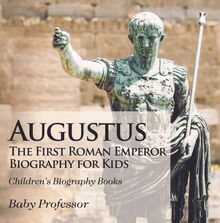 Augustus: The First Roman Emperor - Biography for Kids | Children