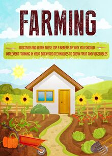 Farming Discover and Learn these top 9 Benefits of Why you Should Implement Farming in your Backyard Techniques to Grow Fruit and Vegetables