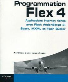Programmation Flex 4 de Vannieuwenhuyze Aurélien - fiche descriptive