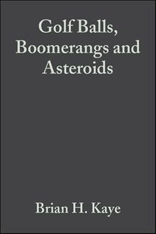 Golf Balls, Boomerangs and Asteroids