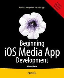 Beginning iOS Media App Development