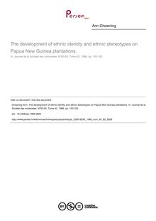 The development of ethnic identity and ethnic stereotypes on Papua New Guinea plantations. - article ; n°82 ; vol.42, pg 153-162
