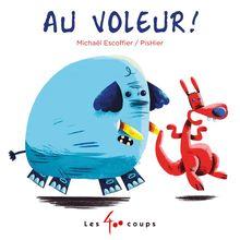 Au voleur ! de Michaël Escoffier - fiche descriptive
