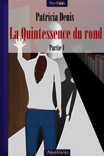 La Quintessence du rond partie I de Patricia Denis - fiche descriptive