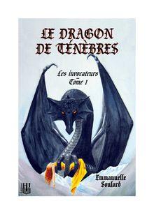 Le dragon de ténèbres (Les invocateurs - tome 1) de SOULARD Emmanuelle - fiche descriptive